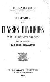 Histoire des Classes ouvrières en Angleterre. Avec une préface par L. Blanc. (Seconde édition.).