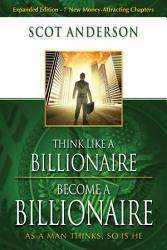 Think Like A Billionaire Become A Billionaire Book PDF