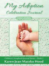 My Adoption Celebration Journal: A Daily Journal
