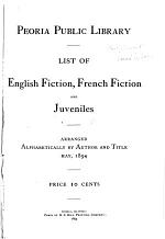Peoria Public Library List of English Fiction, French Fiction, and Juveniles