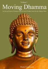 Moving Dhamma Volume One: The Practice and Progress of Meditation using the Earliest Buddhist Suttas.