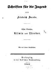 Schriften für die Jugend: Allwin und Theodor : ein Lesebuch für Kinder, Band 1