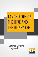 Langstroth On The Hive And The Honey Bee PDF