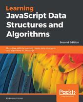 Learning JavaScript Data Structures and Algorithms: Edition 2