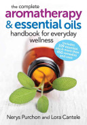 The Complete Aromatherapy and Essential Oils Handbook for Everyday Wellness PDF