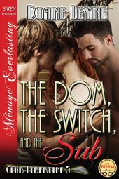 The Dom, the Switch, and the Sub [Club Libertine 5]