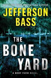 The Bone Yard: A Body Farm Novel