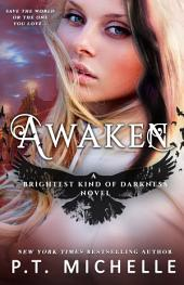 Awaken (Brightest Kind of Darkness: Book 5)