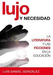 Lujo y necesidad: La literatura y las ficciones en la educación