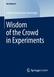 Wisdom of the Crowd in Experiments