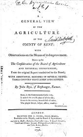 A general view of the agriculture of the county of Kent;: with observations on the means of its improvement