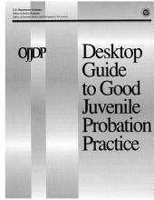 Desktop Guide to Good Juvenile Probation Practice