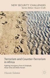 Terrorism and Counter-Terrorism in Africa: Fighting Insurgency from Al Shabaab, Ansar Dine and Boko Haram