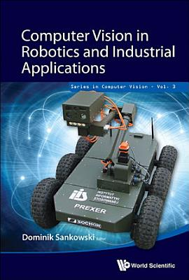 Computer Vision in Robotics and Industrial Applications PDF