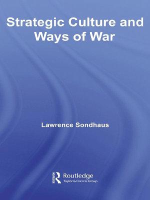 Strategic Culture and Ways of War PDF