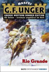 G. F. Unger Sonder-Edition - Folge 077: Rio Grande