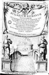 Bullarium Romanum ab Leone Magno ad Urbanum VIII...