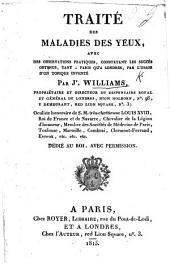 Traité des maladies des yeux, avec des observations pratiques constatant les succès obtenus, tant à Paris qu'à Londres, par l'usage d'un topique inventé par J. W.