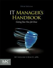 IT Manager's Handbook: Getting your New Job Done, Edition 3
