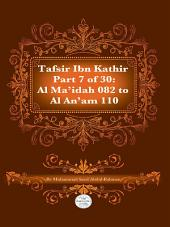 Tafsir Ibn Kathir Juz' 7 (Part 7): Al-Ma'idah 82 to Al-An'am 110 2nd Edition