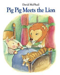 Pig Pig Meets the Lion Book