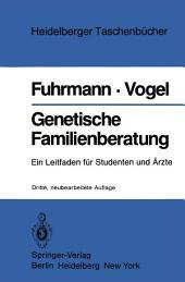 Genetische Familienberatung: Ein Leitfaden für Studenten und Ärzte, Ausgabe 3