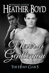 Never a Gentleman