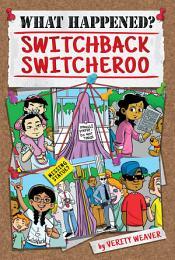 Switchback Switcheroo