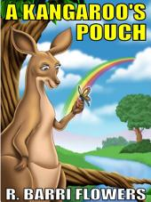 A Kangaroo's Pouch (A Children's Picture Book)