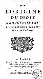 De l'origine du droit d'amortissement par M. Eusebe de L**** avocat au Parlement