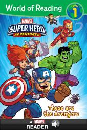 World of Reading: Super Hero Adventures:: These are the Avengers: A Marvel Read-Along | Level 1