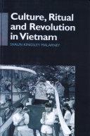 Culture, Ritual and Revolution in Vietnam