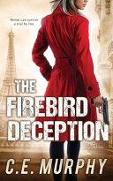 The Firebird Deception  Author s Preferred Edition