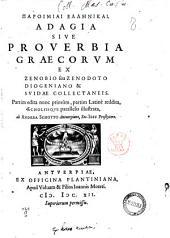 Paroimiai hellēnikai. Adagia sive proverbia Graecorum ex Zenobio seu Zenodoto Diogeniano & Suidae collectaneis