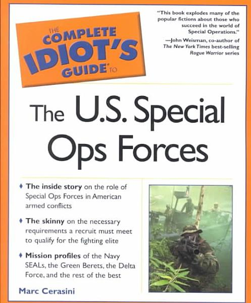 The Complete Idiots Guide To The U S Special Ops Forces