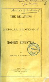 The Relations of the Medical Profession to Modern Education: An Address Delivered at the Commencement of the Medical Department of the University of Vermont, June 16, 1869, Volume 6
