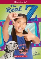 The Real Z (American Girl: Z Yang, Book 1)