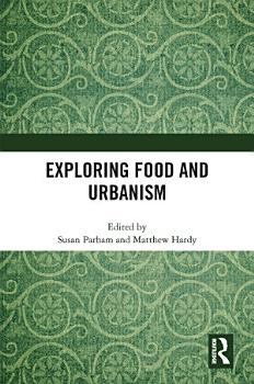 Exploring Food and Urbanism PDF