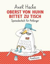 Oberst von Huhn bittet zu Tisch