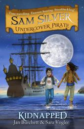 Kidnapped: Sam Silver: Undercover Pirate 3