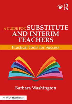 A Guide for Substitute and Interim Teachers