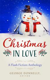 Christmas in Love: A Flash Fiction Anthology