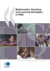 PISA Mathematics Teaching and Learning Strategies in PISA