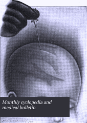 Monthly Cyclopedia and Medical Bulletin: Volume 3