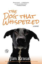 The Dog That Whispered: A Novel