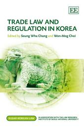 Trade Law and Regulation in Korea
