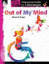 Out of My Mind: An Instructional Guide for Literature: An Instructional Guide for Literature