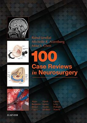 100 Case Reviews in Neurosurgery E-Book