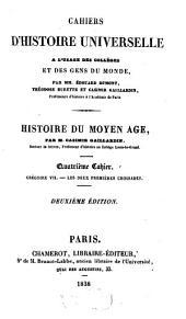 Histoire du moyen age: Grégoire VII. Les deux premières croisades, Volume4
