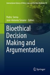 Bioethical Decision Making and Argumentation